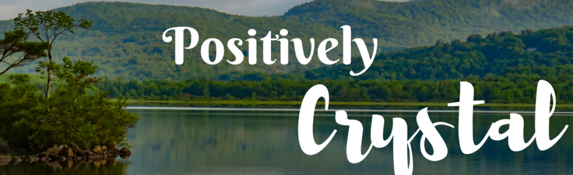 Positively Crystal
